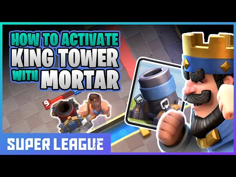 Guide: Activate King Tower With Mortar | Clash Royale