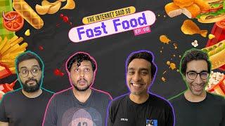 The Internet Said So | EP 98 | Fast Food