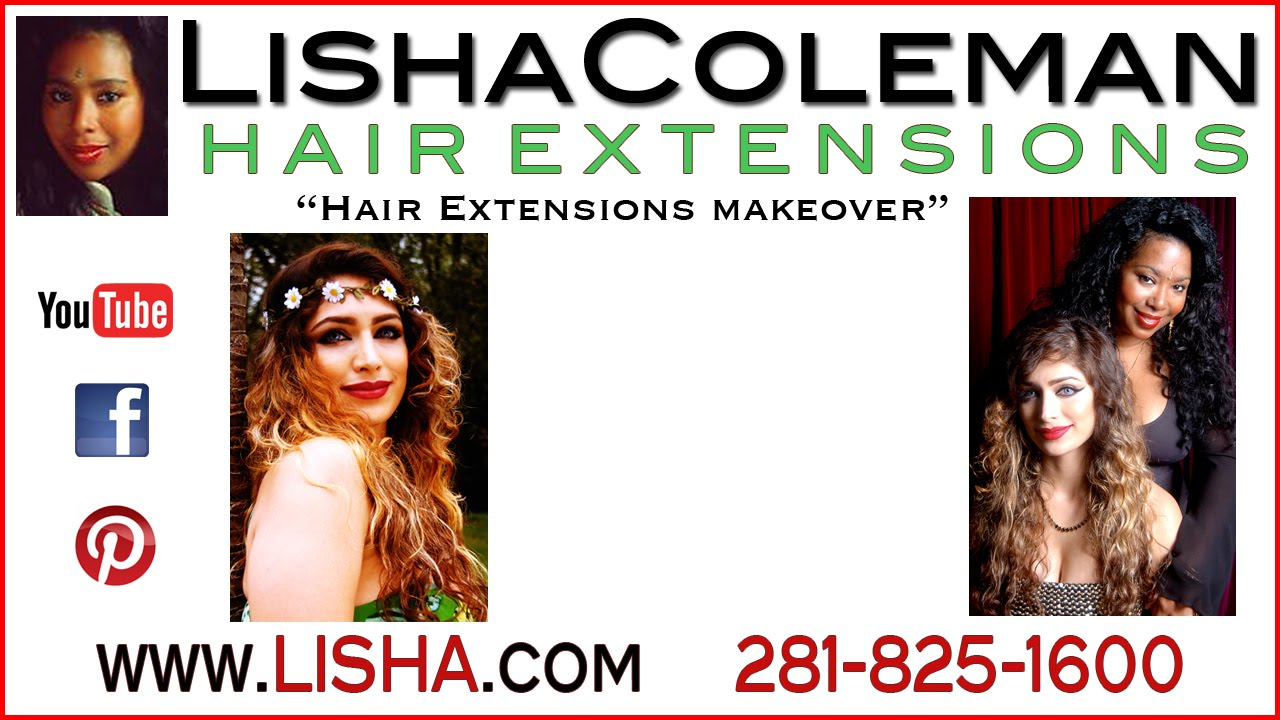 Hair Extensions Houston Lisha Coleman Makeover Youtube