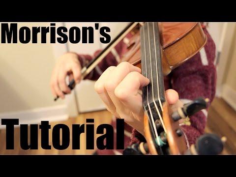 Fiddle Tutorial:  Morrison's Jig