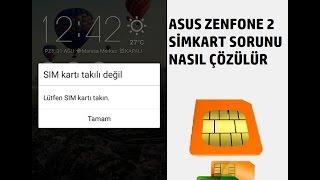 Asus Zenfone 2 Simkart Görmeme - Şebeke Gitme Sorunu Çözümü