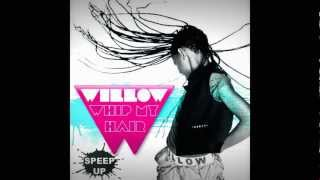Willow Smith - Whip My Hair (Speed Up) (No Chipmunk Voice)