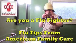 Are you a flu fighter?  Some flu prevention tips from American Family Care.