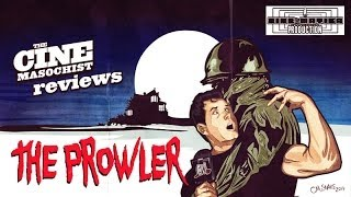 The Cine Masochist THE PROWLER