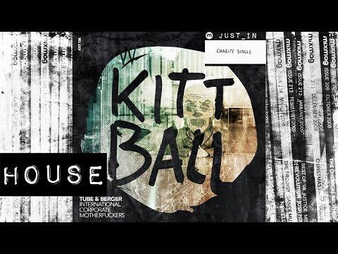 HOUSE: Tube & Berger - International Corporate Motherfuckers Kittball  Embassy One