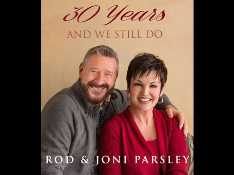 Rod and Joni Parsley - 30 years...and we still do