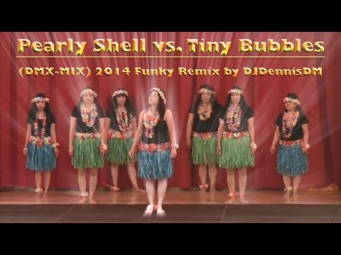 Pearly Shell vs. Tiny Bubbles (DMX-MIX) 2014 Funky Remix by DJDennisDM