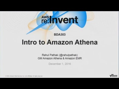 AWS re:Invent 2016: NEW LAUNCH! Intro to Amazon Athena - Analyze data in S3, using SQL (BDA303)