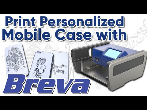 Print Personalized Mobile Cases With Breva (How To)