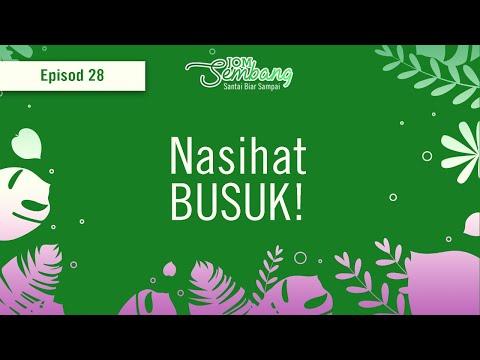 Ep. 28 : Nasihat Busuk!