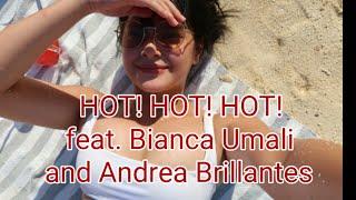 HOT! HOT! HOT! feat. Bianca Umali and Andrea Brillantes