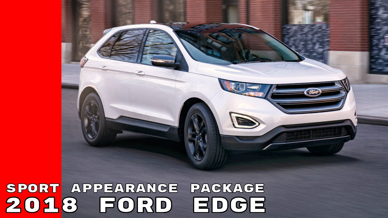 2018 ford edge sel sport appearance package youtube. Black Bedroom Furniture Sets. Home Design Ideas
