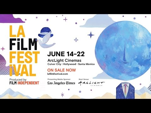 2017 LA Film Festival Competition Lineup Announced! What's Playing