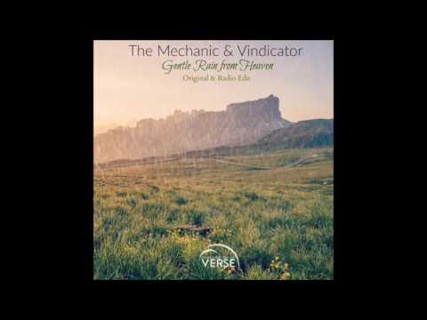 The Mechanic & Vindicator – Gentle Rain From Heaven (Original Mix)