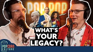 What is Your Legacy? | Popcorn Culture
