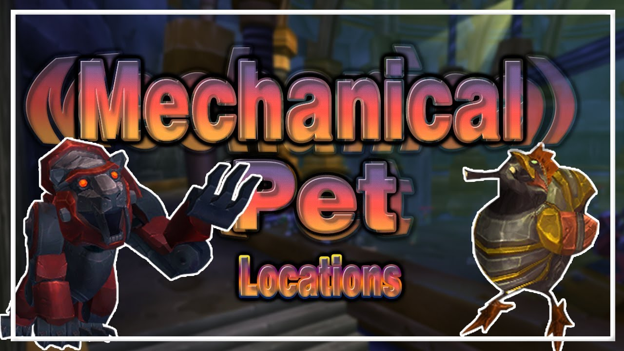 All Mechanical Pet Taming Locations World Of Warcraft Youtube