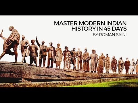 Roman Saini: 45-day Strategy to Master Modern Indian History for IAS/UPSC CSE, State PSC preparation