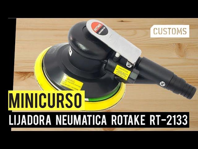 Lijadora neumática Rotake | MINICURSO | CUSTOMS