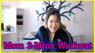 Easy Way 3-Minutes Exercise Workout For Stay At Home Mom (Vlogs)