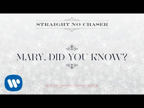 Straight No Chaser - Mary, Did You Know?[Official Audio]