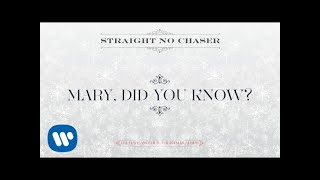 Straight No Chaser - Mary, Did You Know? [Official Audio]