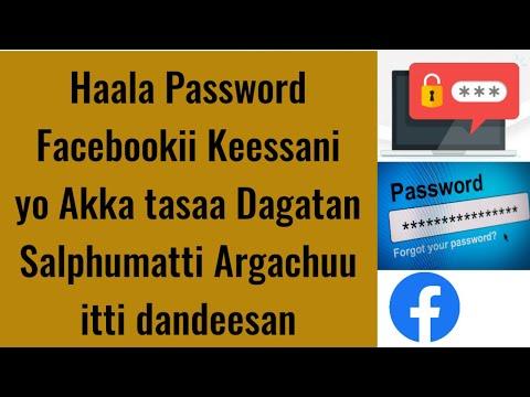 Download Haala Password Facebookii Keessani yo Akka tasaa Dagatan Salphumatti Argachuu itti dandeesan