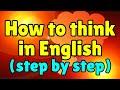 How to Speak Fluent English: Learn to Think in English!