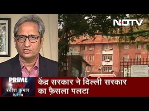 Prime Time With Ravish: Delhi Lt Governor Overrules Decision To Reserve Hospitals For Residents