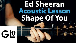 Ed Sheeran: Shape of You Acoustic Guitar Lesson EASY