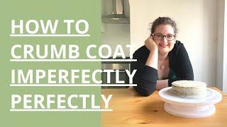How to Crumb Coat Layer Cakes