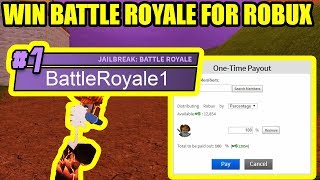If you WIN BATTLE ROYALE, I give you ALL MY ROBUX... | Roblox Jailbreak Update