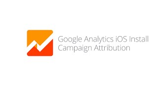 Video Google Analytics iOS Install Campaign Attribution download MP3, 3GP, MP4, WEBM, AVI, FLV Juli 2018
