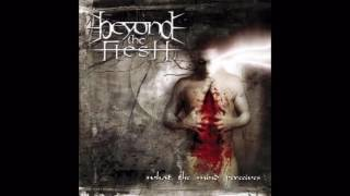Watch Beyond The Flesh Rise Above The Weak video