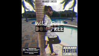 Don Pree - Wild Fuck - Dancehall 2019
