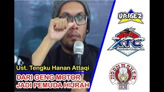 Video Dari Geng Motor jadi Pemuda Hijrah - Ustadz Tengku Hanan Attaqi download MP3, 3GP, MP4, WEBM, AVI, FLV September 2018