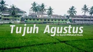 7 Agustus by Santri Miftahul Huda