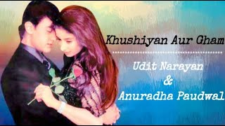khushiyaan Aur Gham - Anuradha Paudwal ft Udit Narayan (Lirik & terjemah indonesia)| Mann (1999)