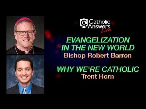 Bishop Robert Barron & Trent Horn - Catholic Answers Live - 05/15/17