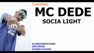MC DEDE - SOCIA LIGHT - DJ BRUNINHO