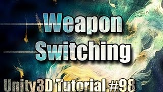 Unity3D Tutorial #98 [ Weapon Switching ]