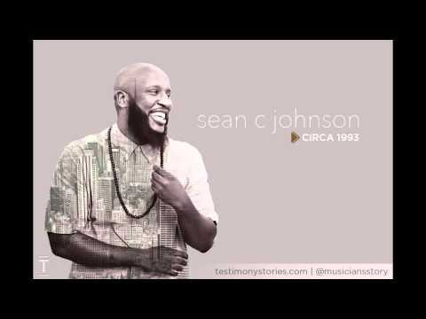 Sean C Johnson - Testimony: A Musician's Story - Circa 1993