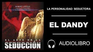 5.-   ✔ El Dandy 🎧 Audiolibro 🎧 El Arte de La Seduccion