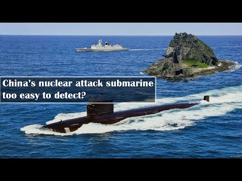 Are Noisy China's nuclear attack submarine way too easy to detect?