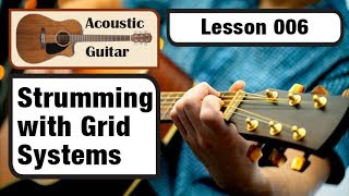 ACOUSTIC GUITAR 006: Chord Strumming with Grid Systems