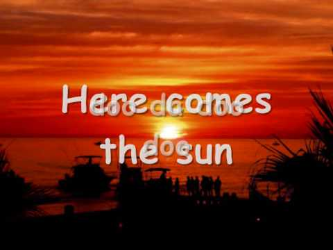 Here comes the Sun Lyrics: The Beatles! Karaote Time!