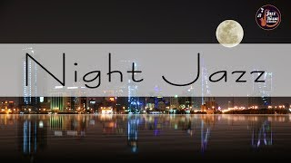 Night of Jazz - Relaxing Background Chill Out Music - Music for Studying, Sleep, Work