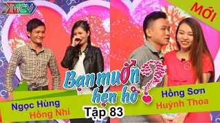 BẠN MUỐN HẸN HÒ - Tập 83 | Hồng Sơn - Huỳnh Thoa | Ngọc Hùng - Hồng Nhi | 07/06/2015