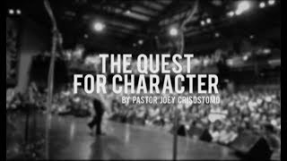 The Quest for Character | Ptr. Joey Crisostomo