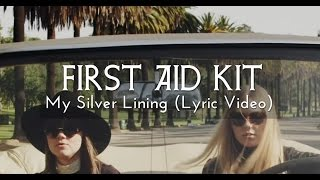 First Aid Kit - My Silver Lining (Lyric Video)