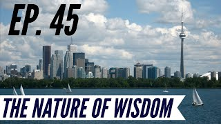 Ep. 45  Awakening from the Meaning Crisis  The Nature of Wisdom